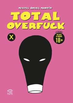 Copertina TOTAL OVERFUCK Brossurato n. - TOTAL OVERFUCK, EDIZIONI NPE