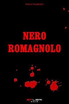 Copertina NERO ROMAGNOLO n. - NERO ROMAGNOLO, EF LIBRI