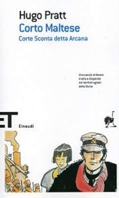 Copertina CORTE SCONTA DETTA ARCANA n. - CORTO MALTESE, EINAUDI