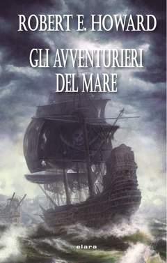 Copertina AVVENTURIERI DEL MARE n. - GLI AVVENTURIERI DEL MARE, ELARA S.R.L.