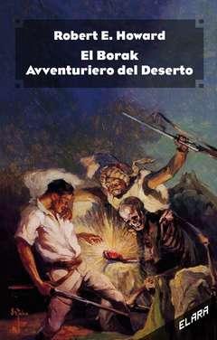 Copertina BORAK AVVENTURIERO DEL DESERTO n. - EL BORAK, AVVENTURIERO DEL DESERTO, ELARA S.R.L.