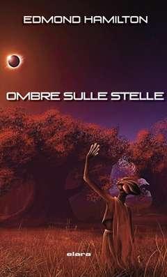 Copertina OMBRE SULLE STELLE n.  - OMBRE SULLE STELLE, ELARA S.R.L.
