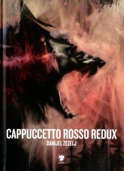 Copertina CAPPUCCETTO ROSSO REDUX n. - CAPPUCCETTO ROSSO REDUX, ERIS EDIZIONI