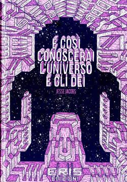 Copertina E COSI' CONOSCERAI...Nuova Ed. n. - E COSI CONOSCERAI L'UNIVERSO E GLI DEI, ERIS EDIZIONI