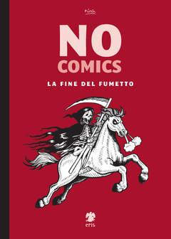 Copertina Kina n. - No Comics. La fine del fumetto., ERIS EDIZIONI