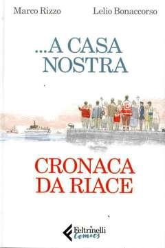 Copertina A CASA NOSTRA n. - ...A CASA NOSTRA - CRONACA DA RIACE, FELTRINELLI COMICS