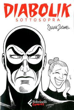 Copertina DIABOLIK SOTTOSOPRA n. - DIABOLIK SOTTOSOPRA, FELTRINELLI COMICS