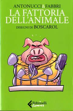 Copertina FATTORIA DELL'ANIMALE n. - LA FATTORIA DELL'ANIMALE, FELTRINELLI COMICS