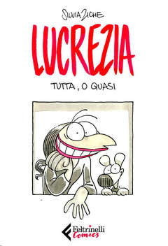 Copertina LUCREZIA TUTTA O QUASI n. - LUCREZIA - TUTTA, O QUASI, FELTRINELLI COMICS