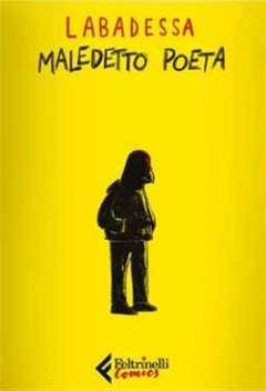 Copertina MALEDETTO POETA n. - MALEDETTO POETA, FELTRINELLI COMICS