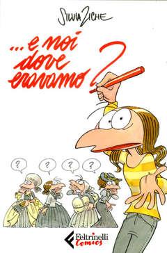 Copertina E NOI DOVE ERAVAMO? n. - ...E NOI DOVE ERAVAMO?, FELTRINELLI COMICS