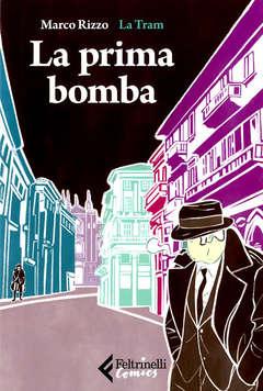 Copertina PRIMA BOMBA n. - LA PRIMA BOMBA, FELTRINELLI COMICS