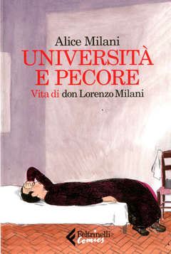 Copertina UNIVERSITA' E PECORE n. - VITA DI DON LORENZO MILANI, FELTRINELLI COMICS