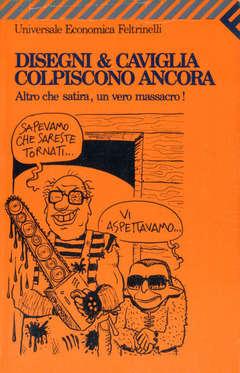 Copertina DISEGNI & CAVIGLIA COLPISCONO n. - DISEGNI & CAVIGLIA COLPISCONO ANCORA, FELTRINELLI EDITORE