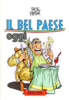 Copertina BEL PAESE OGGI n. - IL BEL PAESE OGGI, FESTINA LENTE EDIZIONI