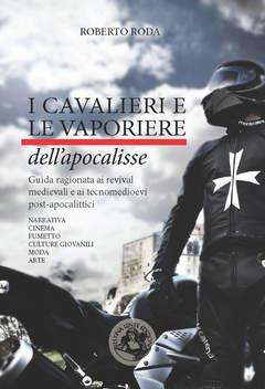Copertina CAVALIERI E LE VAPORIERE... n. - I CAVALIERI E LE VAPORIERE DELL'APOCALISSE, FESTINA LENTE EDIZIONI