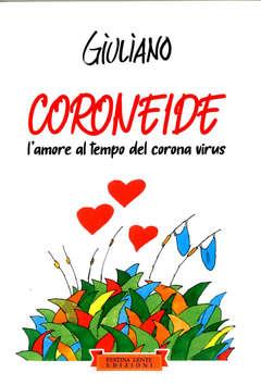 Copertina CORONEIDE n. - L'AMORE AL TEMPO DEL CORONA VIRUS, FESTINA LENTE EDIZIONI