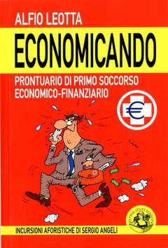 Copertina ECONOMICANDO n. - PRONTUARIO DI PRIMO SOCCORSO ECONOMICO-FINANZIARIO, FESTINA LENTE EDIZIONI