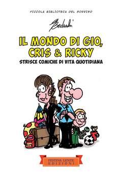 Copertina Piccola Biblioteca del Sorriso n. - IL MONDO DI GIO, CRIS & RICKY, FESTINA LENTE EDIZIONI