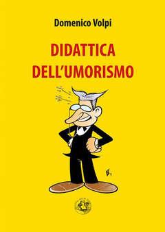 Copertina SAGGI & TESI n. - DIDATTICA DELL'UMORISMO, FESTINA LENTE EDIZIONI