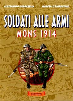 Copertina SOLDATI ALLE ARMI n. - MONS 1914, FESTINA LENTE EDIZIONI