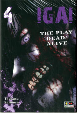 Copertina IGAI THE PLAY DEAD/ALIVE n.4 - IGAI - THE PLAY DEAD/ALIVE, FLASHBOOK