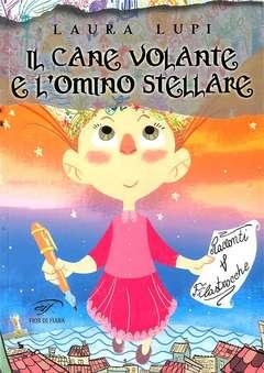 Copertina CANE VOLANTE E L'OMINO... n. - IL CANE VOLANTE E L'OMINO STELLARE, FOGLIO LETTERARIO
