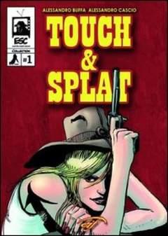 Copertina TOUCH & SPLAT n. - TOUCH & SPLAT, FOGLIO LETTERARIO