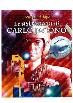 Copertina ASTRONAVI DI CARLO JACONO n. - LE ASTRONAVI DI CARLO JACONO, FONDAZIONE ROSELLINI