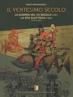 Copertina I LIBRI DELLA FONDAZIONE n.19 - XX SECOLO, LA GUERRA NEL XX SECOLO (1887) LA VITA ELETTRICA (1890), FONDAZIONE ROSELLINI
