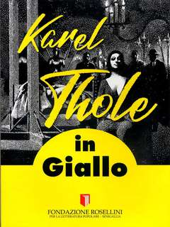Copertina KAREL THOLE IN GIALLO n. - KAREL THOLE IN GIALLO, FONDAZIONE ROSELLINI