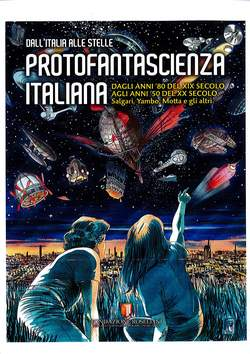 Copertina PROTOFANTASCIENZA ITALIANA n. - DALL'ITALIA ALLE STELLE, FONDAZIONE ROSELLINI