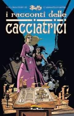 Copertina BUFFY I RACCONTI CACCIATRICI n. - I RACCONTI DELLE CACCIATRICI, FREE BOOKS