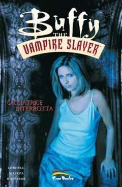 Copertina BUFFY THE VAMPIRE SLAYER n.3 - CACCIATRICE INTERROTTA, FREE BOOKS