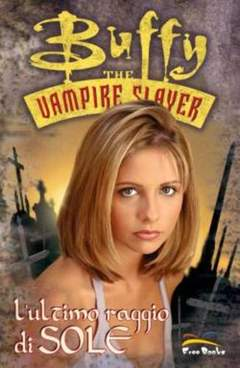 Copertina BUFFY THE VAMPIRE SLAYER n.5 - L'ULTIMO RAGGIO DI SOLE, FREE BOOKS