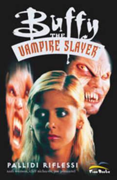 Copertina BUFFY THE VAMPIRE SLAYER n.9 - PALLIDI RIFLESSI, FREE BOOKS