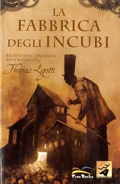 Copertina LA FABBRICA DEGLI INCUBI n. - FABBRICA DEGLI INCUBI, FREE BOOKS
