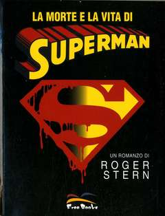 Copertina MORTE E LA VITA DI SUPERMAN n.0 - LA MORTE E LA VITA DI SUPERMAN - ROMANZO, FREE BOOKS