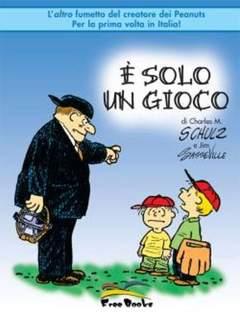Copertina E' SOLO UN GIOCO n.0 - E' SOLO UN GIOCO, FREE BOOKS