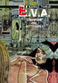 Copertina E.V.A. - CRONACHE DAL SOTTOSUOLO n.0 - E.V.A. CRONACHE SOTTOSUOLO, FREE BOOKS
