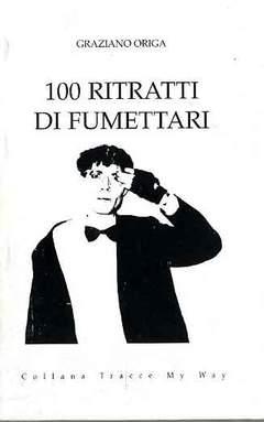 Copertina 100 RITRATTI DI FUMETTARI n. - 100 RITRATTI DI FUMETTARI, FUMETTERIA