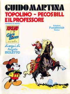 Copertina GUIDO MARTINA TOPOLINO n. - Guido Martina - Topolino, Pecos Bill e il Professore, FUMETTO CLUB