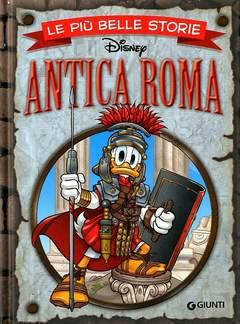 Copertina PIU' BELLE STORIE DISNEY n.7 - Antica Roma, GIUNTI