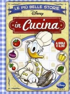 Copertina PIU' BELLE STORIE DISNEY n.6 - In Cucina, GIUNTI