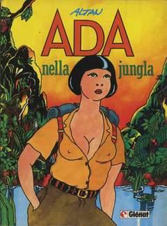 Copertina ADA NELLA JUNGLA n. - ADA NELLA JUNGLA, GLENAT ITALIA