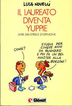 Copertina LAUREATO DIVENTA YUPPIE n. - *ALTRE 240 STRISCE D'OPINIONE, GLENAT ITALIA