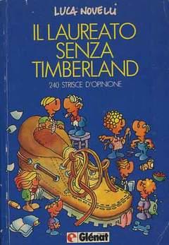 Copertina LAUREATO SENZA TIMBERLAND n. - *240 STRISCE D'OPINIONE, GLENAT ITALIA