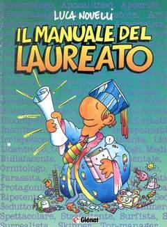 Copertina MANUALE DEL LAUREATO n. - IL MANUALE DEL LAUREATO, GLENAT ITALIA