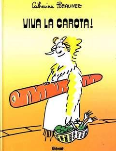 Copertina VIVA CAROTA n. - VIVA LA CAROTA, GLENAT ITALIA