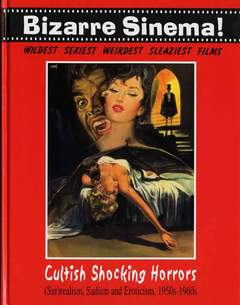 Copertina BIZARRE SINEMA n.4 - CULT SHOCKING HORRORS SURREALISM SADISM 1950-1960, GLITTERING IMAGES